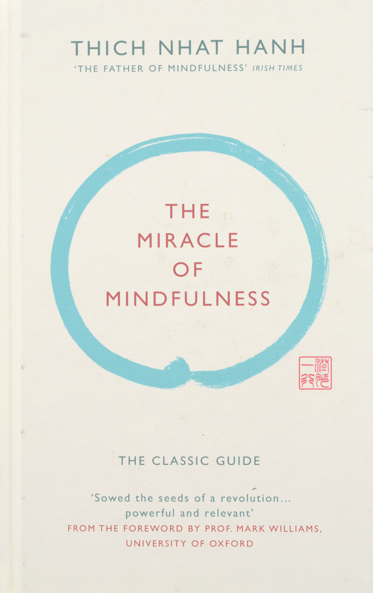The Miracle of Mindfulness: The Classic Guide by the World's Most Revered Master юбки m o d miracle of denim юбка