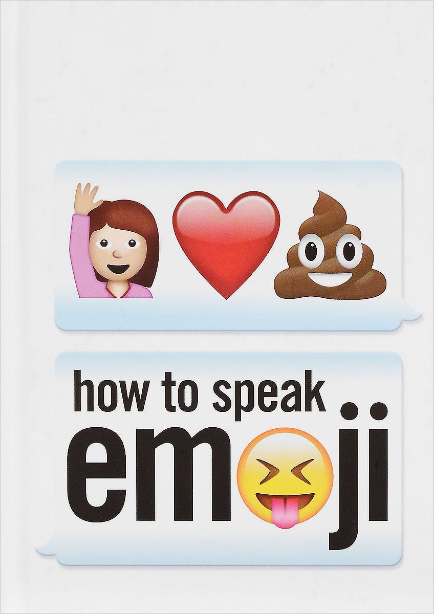 How to Speak Emoji дружбинский ю реальный english how to speak чтобы вас поняли