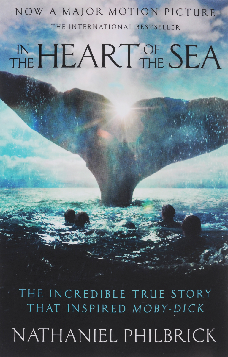 In the Heart of the Sea: The Epic True Story That Inspired Moby Dick moby dick