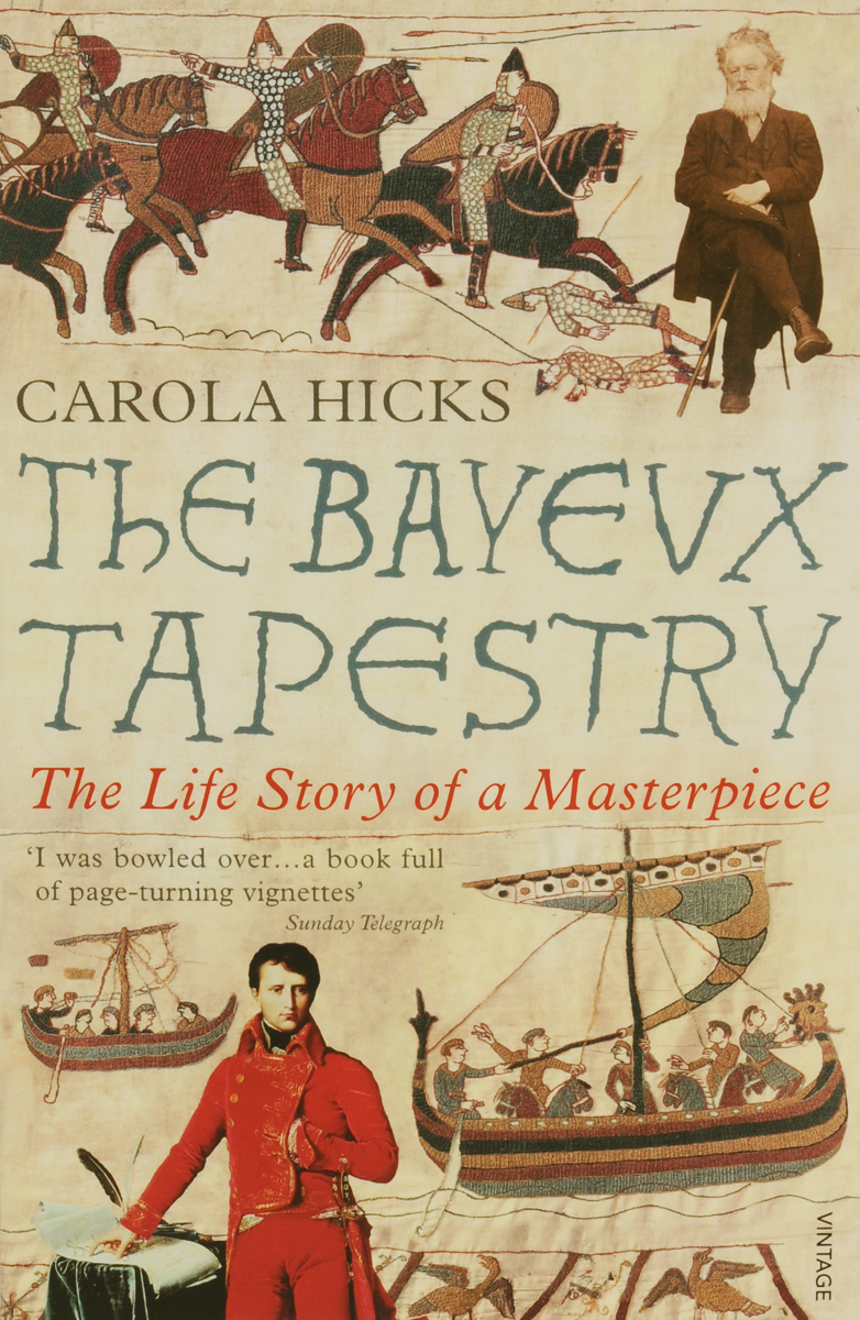 The Bayeux Tapestry: The Life Story of a Masterpiece the hollies the hollies clarke hicks