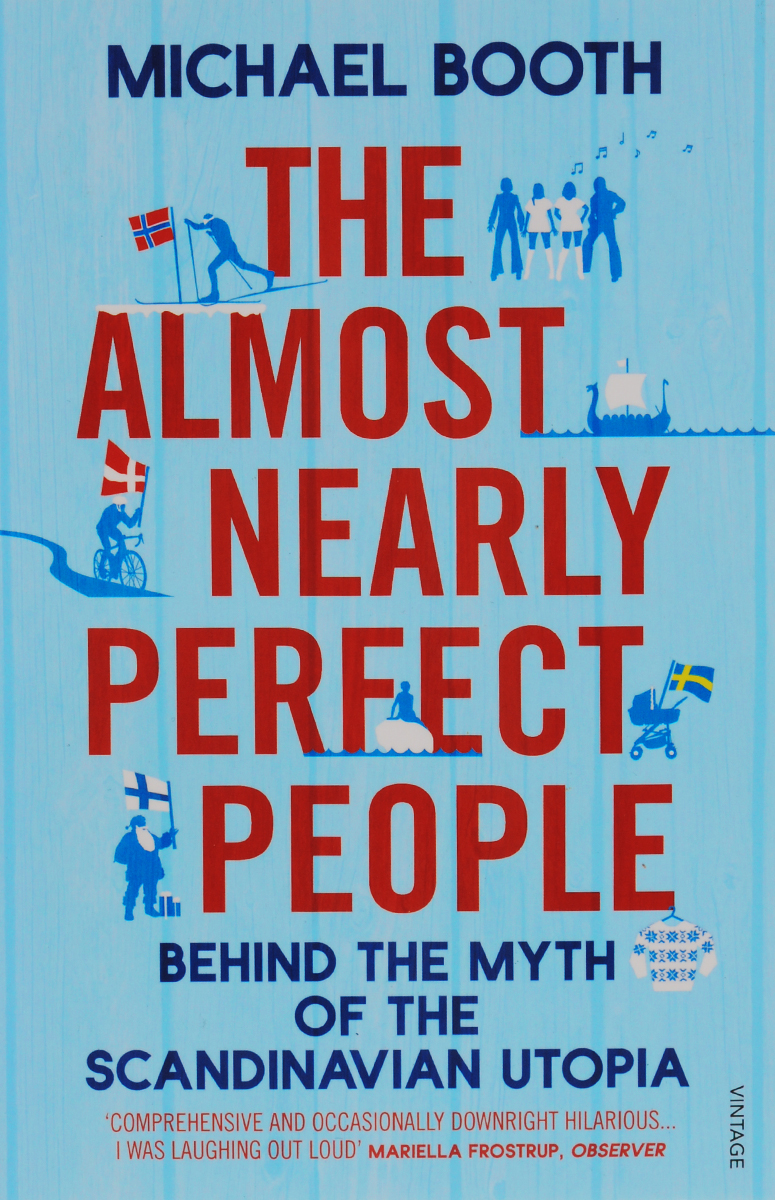The Almost Nearly Perfect People: Behind the Myth of the Scandinavian Utopia кронштейн для тв и панелей настенный kromax star 22 32 65 серый 20160