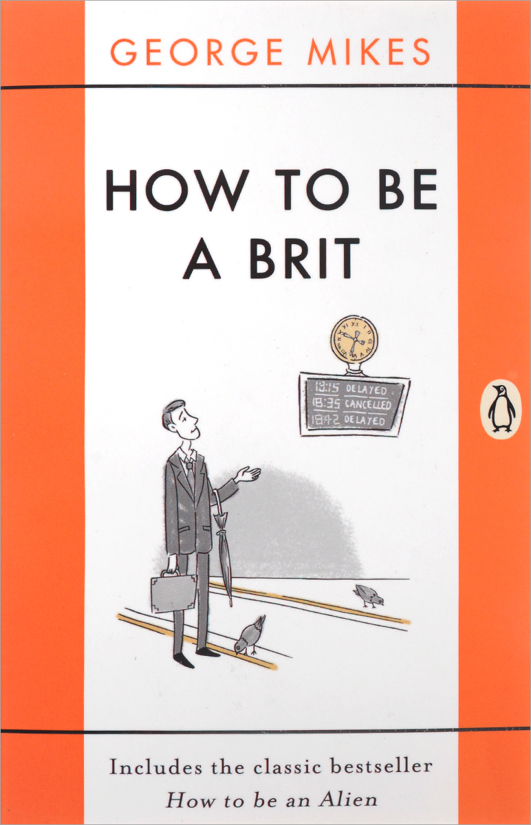 How to Be a Brit: Includes the Classic Bestseller How to Be an Alien complete how to be a gardener