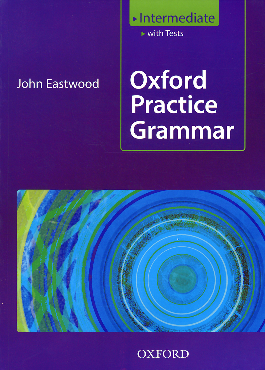 Oxford Practice Grammar: Intermediate oxford first dictionary