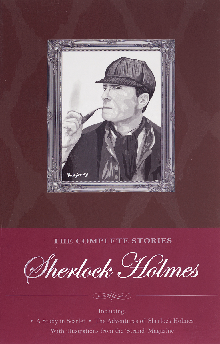 Sherlock Holmes: The Complete Stories the casebook of sherlock holmes
