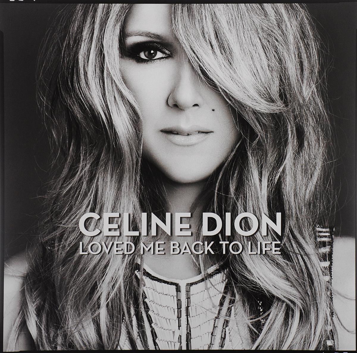 Селин Дион Celine Dion. Loved Me Back To Life (LP) loved me back to life виниловая пластинка