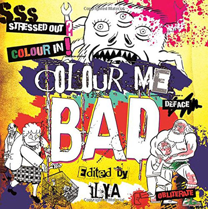 Colour Me Bad: Stress Out, Colour in, Deface, Obliterate