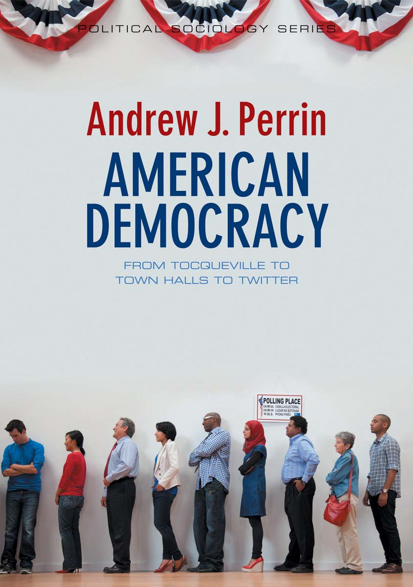 American Democracy: From Tocqueville to Town Halls to Twitter roadmap to nigerian democracy issues and challenges