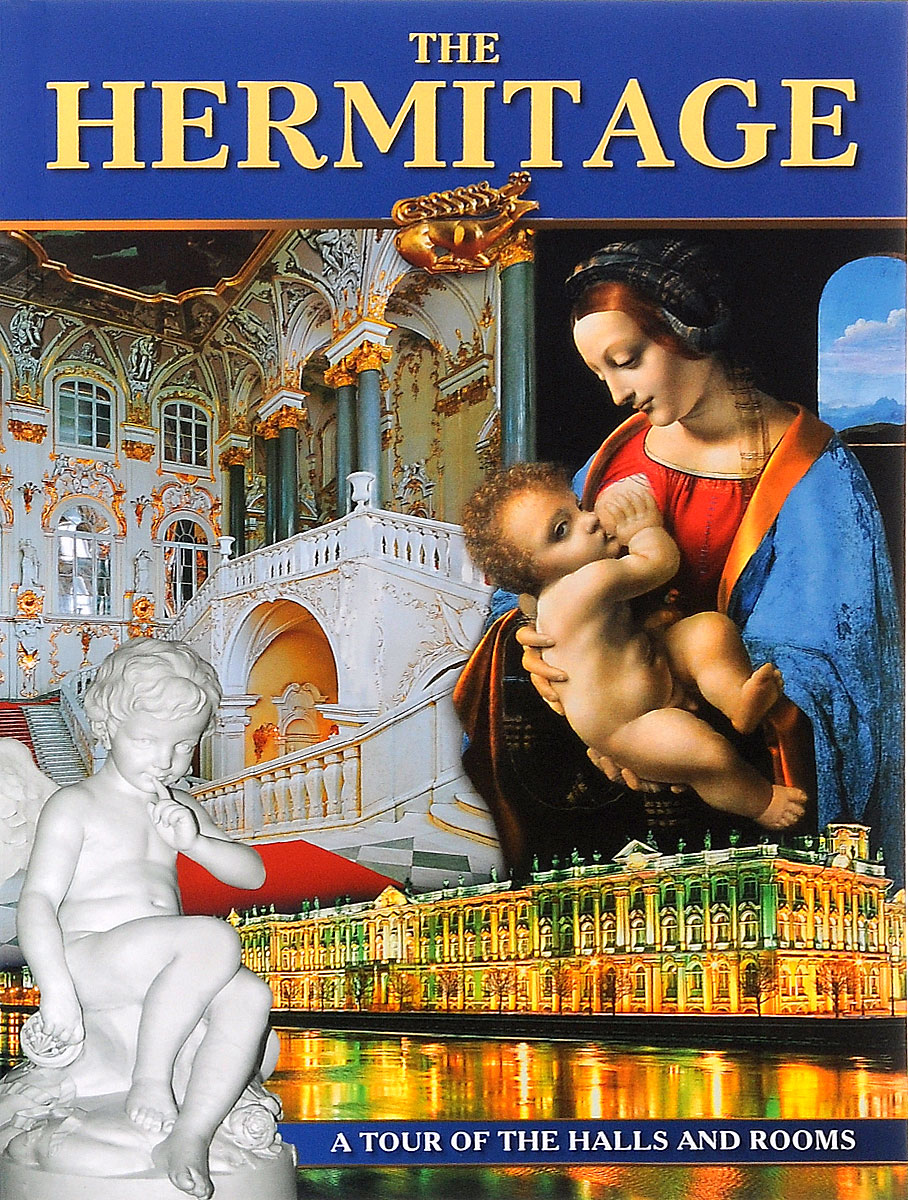 The Hermitage: A Tour of the Halls and Rooms the hermitage leningrad picture gallery a guide