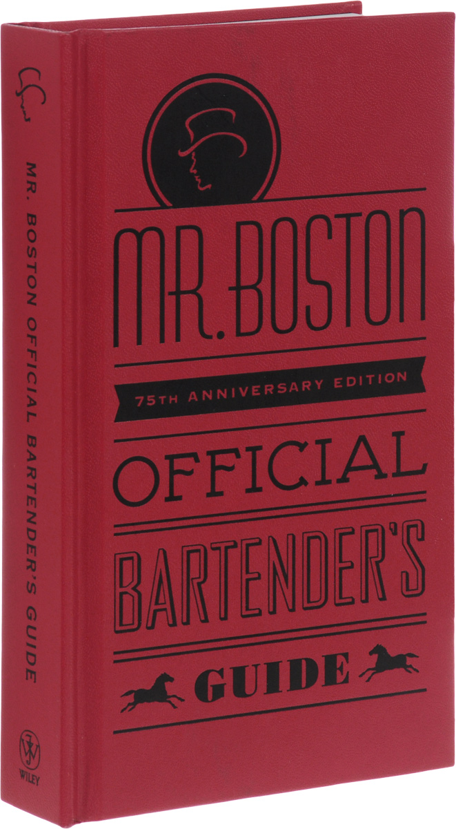 Mr. Boston Official Bartender's Guide an illustrated guide to cocktails 50 classic cocktail recipes tips and tales