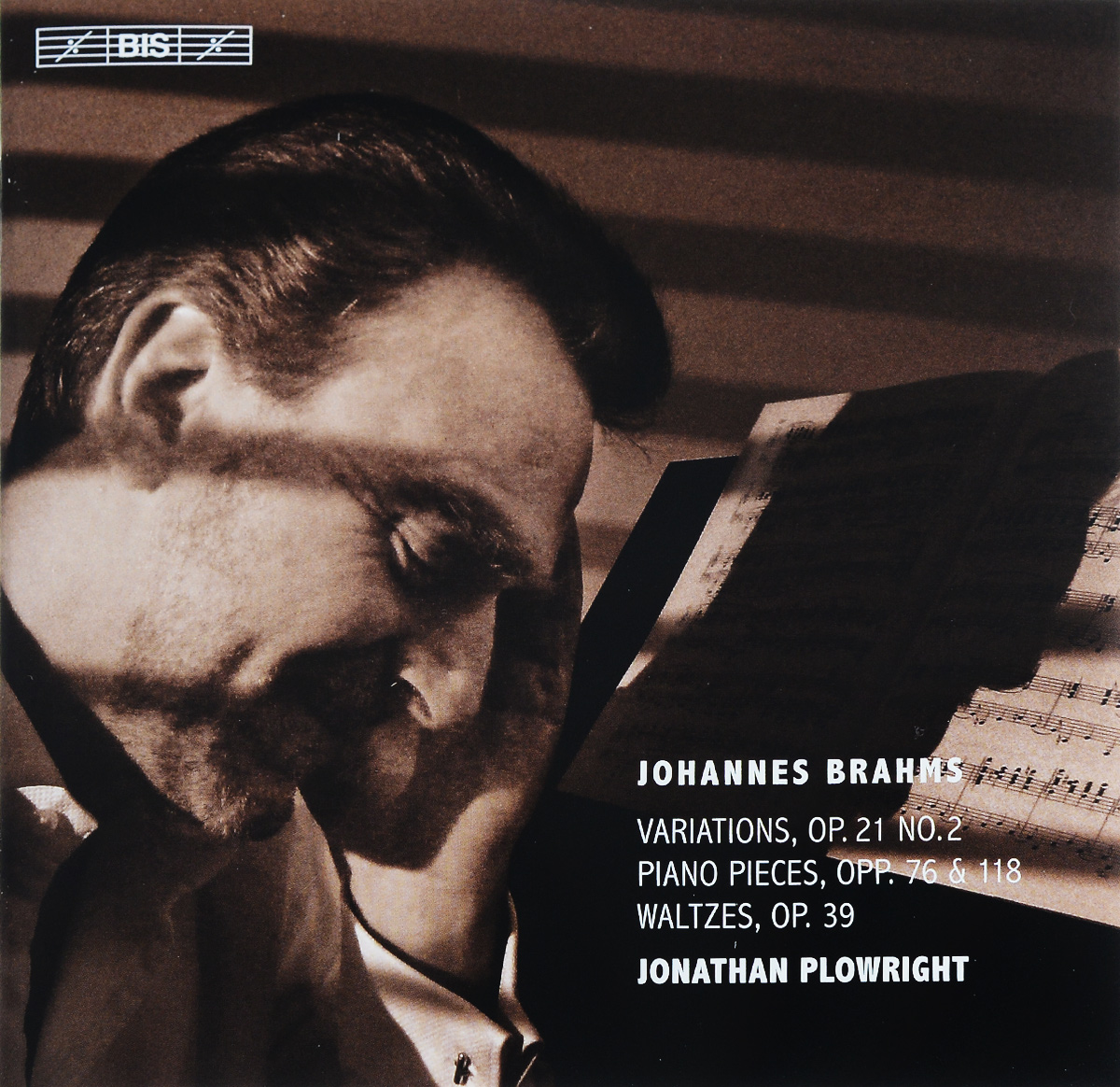 Jonathan Plowright Jonathan Plowright. Johannes Brahms. Variations, Op. 21 No. 2. Piano Pieces, Opp. 76 & 118. Waltzes, Op. 39 (SACD) харди риттнер игнац босиндорфэ hardy rittner brahms early piano works vol 2 sacd