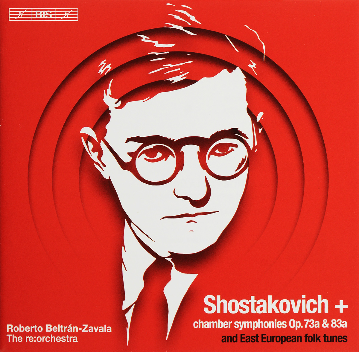 The re:orchestra,Roberto Beltran-Zavala The re:orchestra, Roberto Beltran-Zavala. Shostakovich. Chamber Symphonies Op. 73a & 83a (SACD)