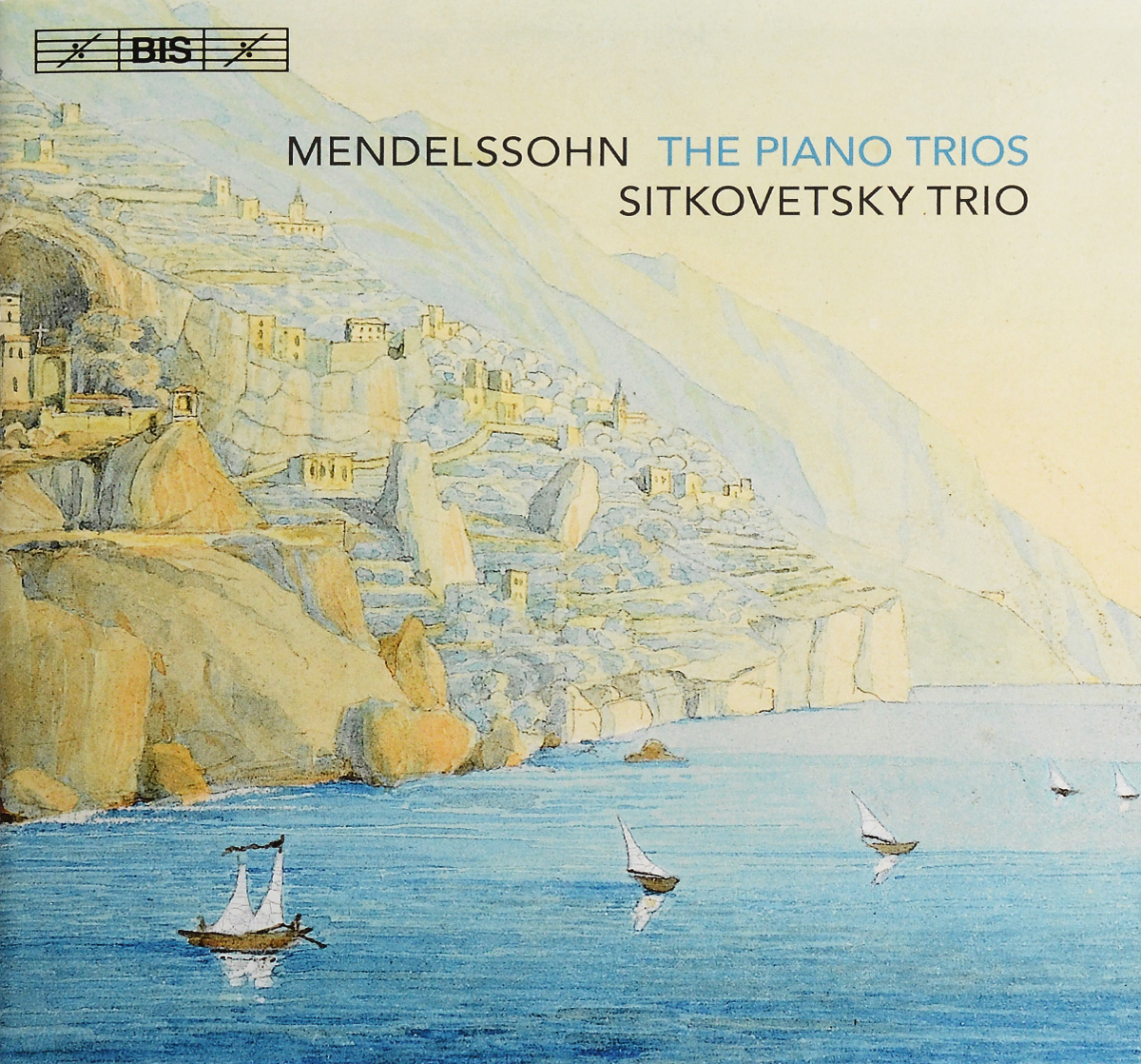 Sitkovetsky Trio Sitkovetsky Trio. Mendelssohn. The Piano Trios (SACD) beaux arts trio beaux arts trio haydn complete piano trios 9 cd