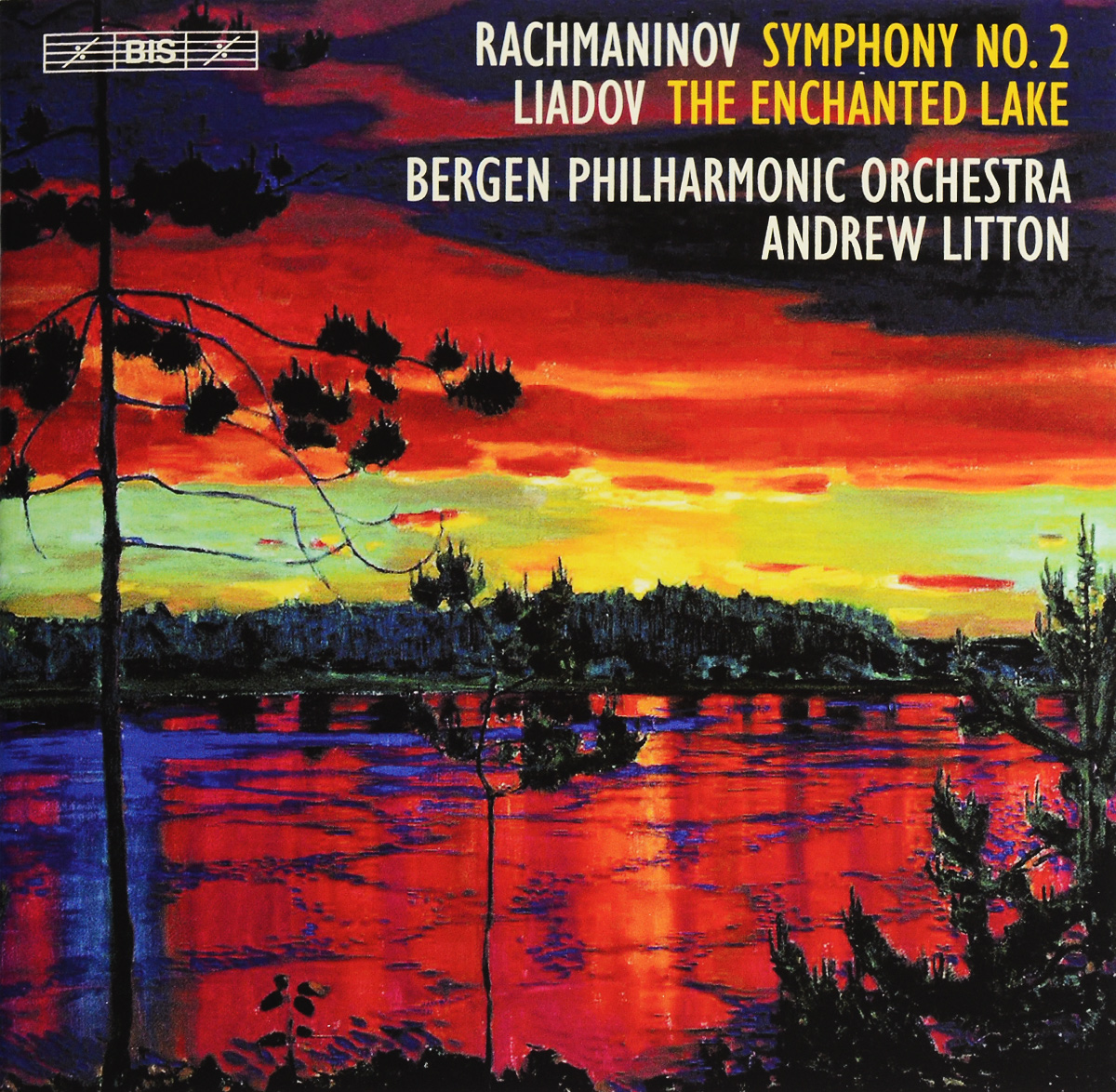 Bergen Philharmonic Orchestra,Эндрю Лайттон Bergen Philharmonic Orchestra, Andrew Litton. Rachmaninov, Liadov. Symphony No. 2. The Enchanted Lake (SACD)