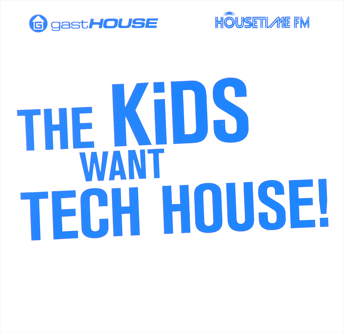 The Kids Want Tech House! (2 CD)