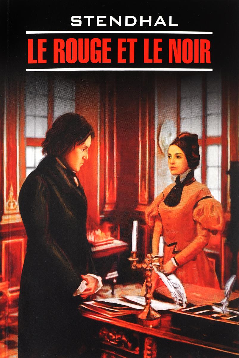 Stendhal Le rouge et le noir: Chronique du XIX siecle stendhal le rouge et le noir niveau 3 cd