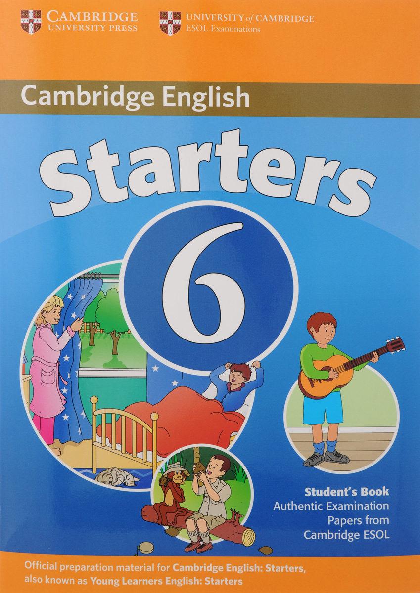 Cambridge English 6: Starters: Student's Book cambridge young learners english tests flyers 4 student s book