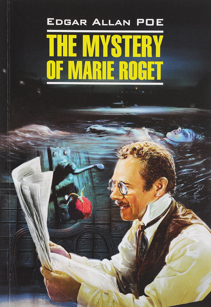 Edgar Allan Poe The Mystery of Marie Roget edgar allan poe the mystery of marie roget