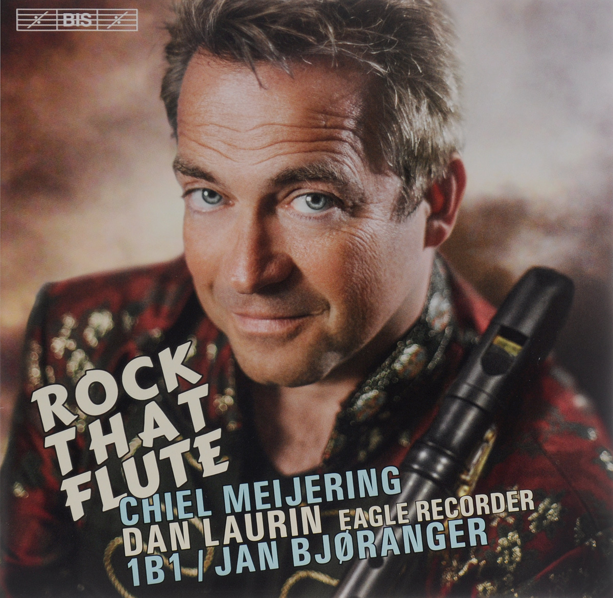 Jan Bjoranger. Chiel Meijering. Rock That Flute (SACD)
