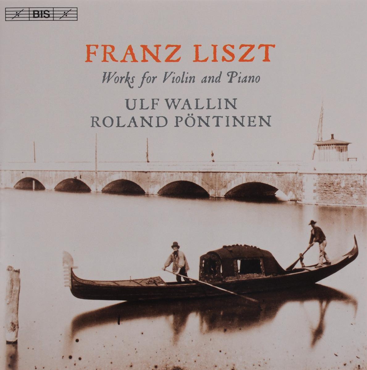 Воллин Ульф,Роланд Понтинен Ulf Wallin. Roland Pontinen. Franz Liszt. Works For Violin And Piano (SACD) штефан блунир lizst tasso totentanz piano music sacd
