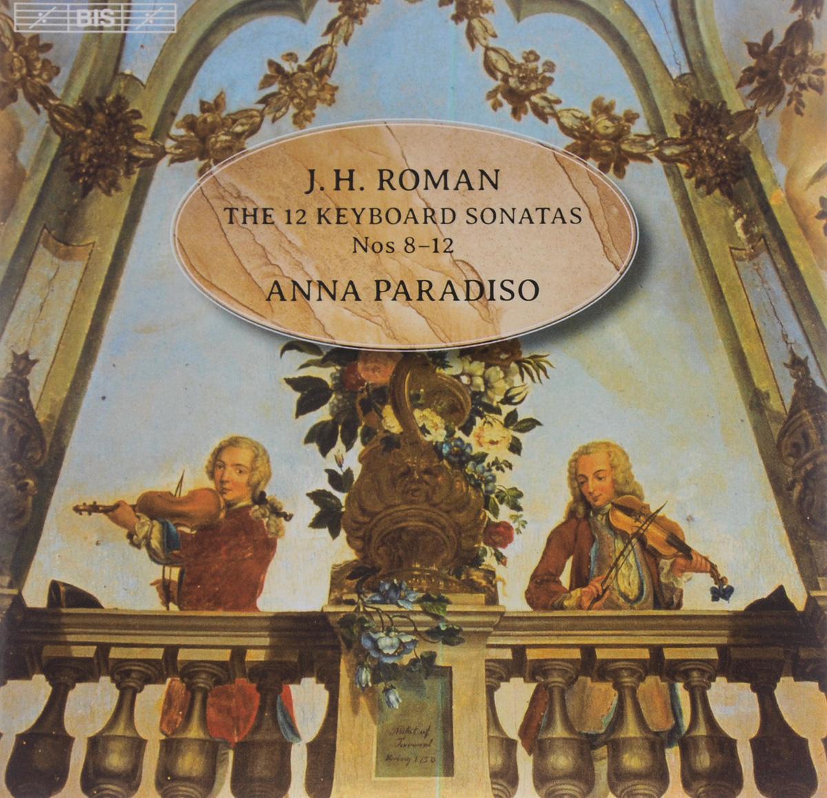 Anna Paradiso Anna Paradiso. J. H. Roman. 12 Keyboard Sonatas Nos. 8-12 / Johan Agrell. Sonata II In C Major (SACD)