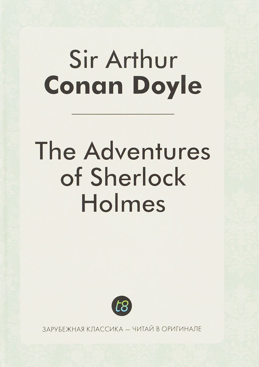 Arthur Conan Doyle The Adventures of Sherlock Holmes arthur conan doyle the mystery of cloomber