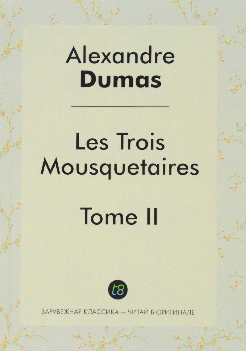 Alexandre Dumas Les Trois Mousquetaires. Tome 2 dumas a le capitaine paul
