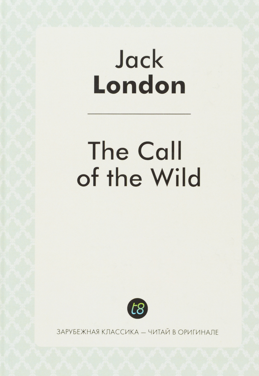 Jack London The Call of the Wild londonj the call of the wild