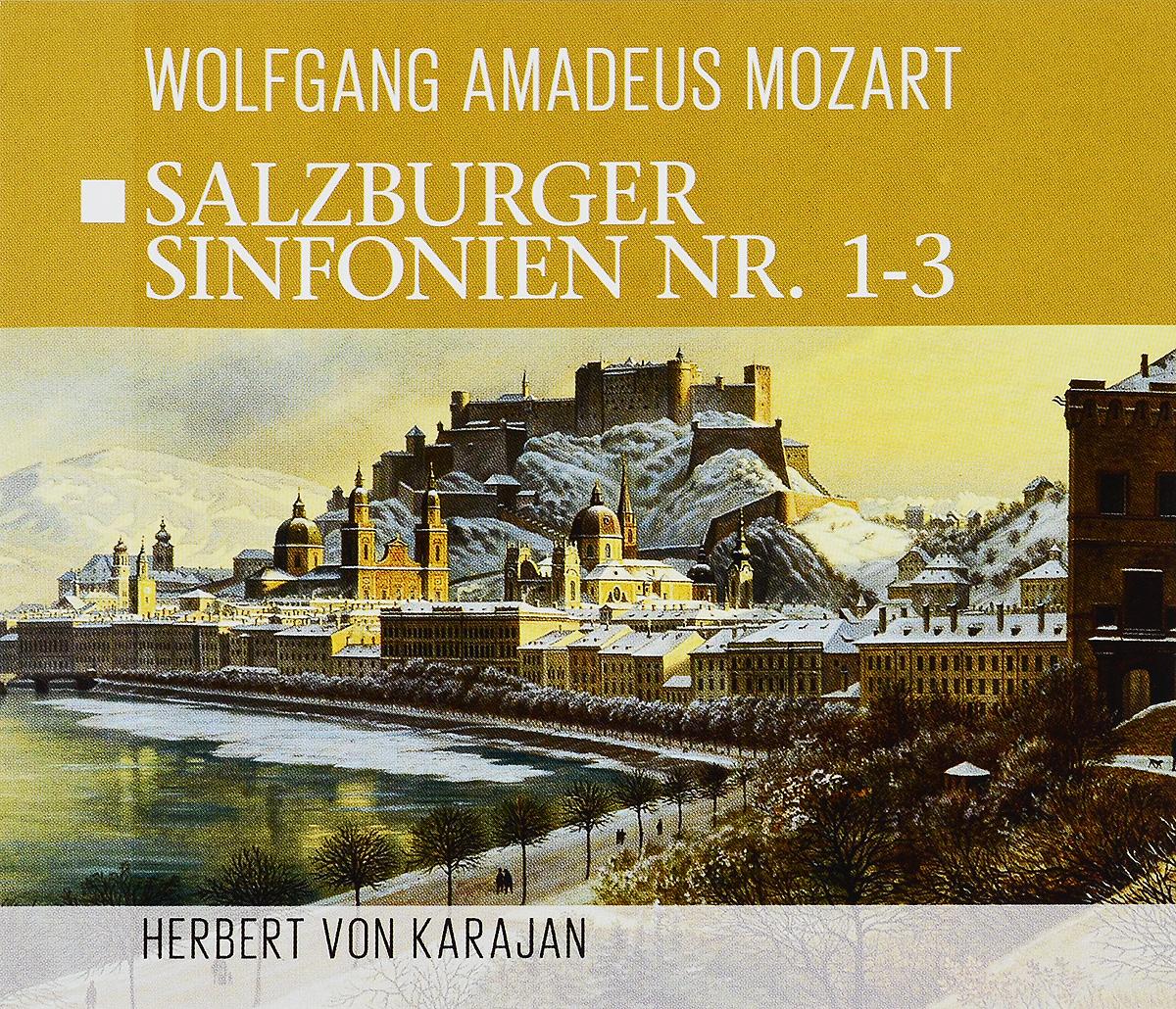 Herbert Von Karajan. Wolfgang Amadeus Mozart. Salzburger Sinfonien Nr. 1-3 mozart s music of friends