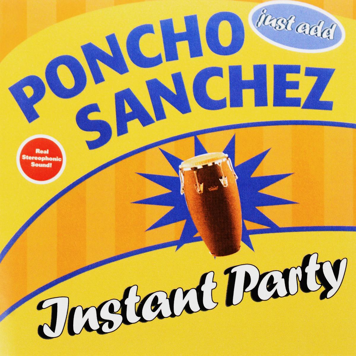 Poncho Sanchez. Instant Party
