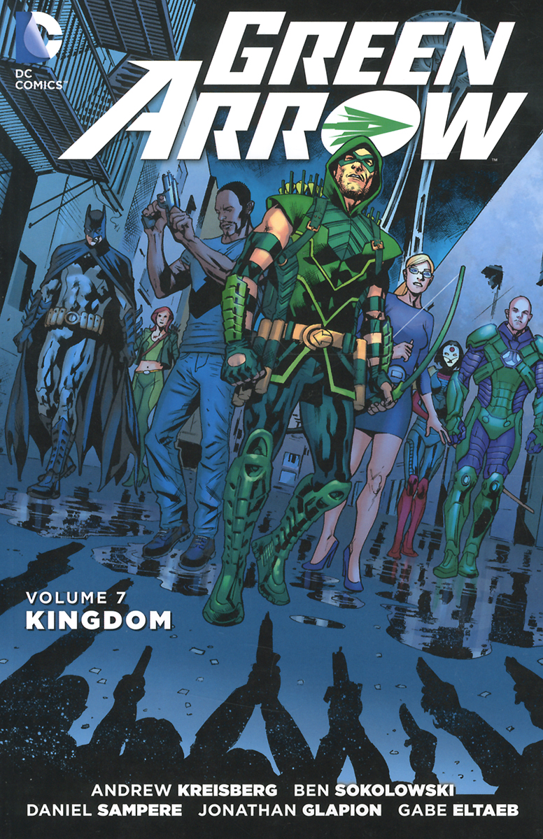 Green Arrow: Volume 7: Kingdom green arrow vol 1 the death and life of oliver queen rebirth