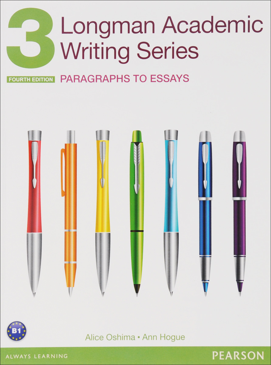 Longman Academic Writing Series 3: Paragraphs to Essays ***