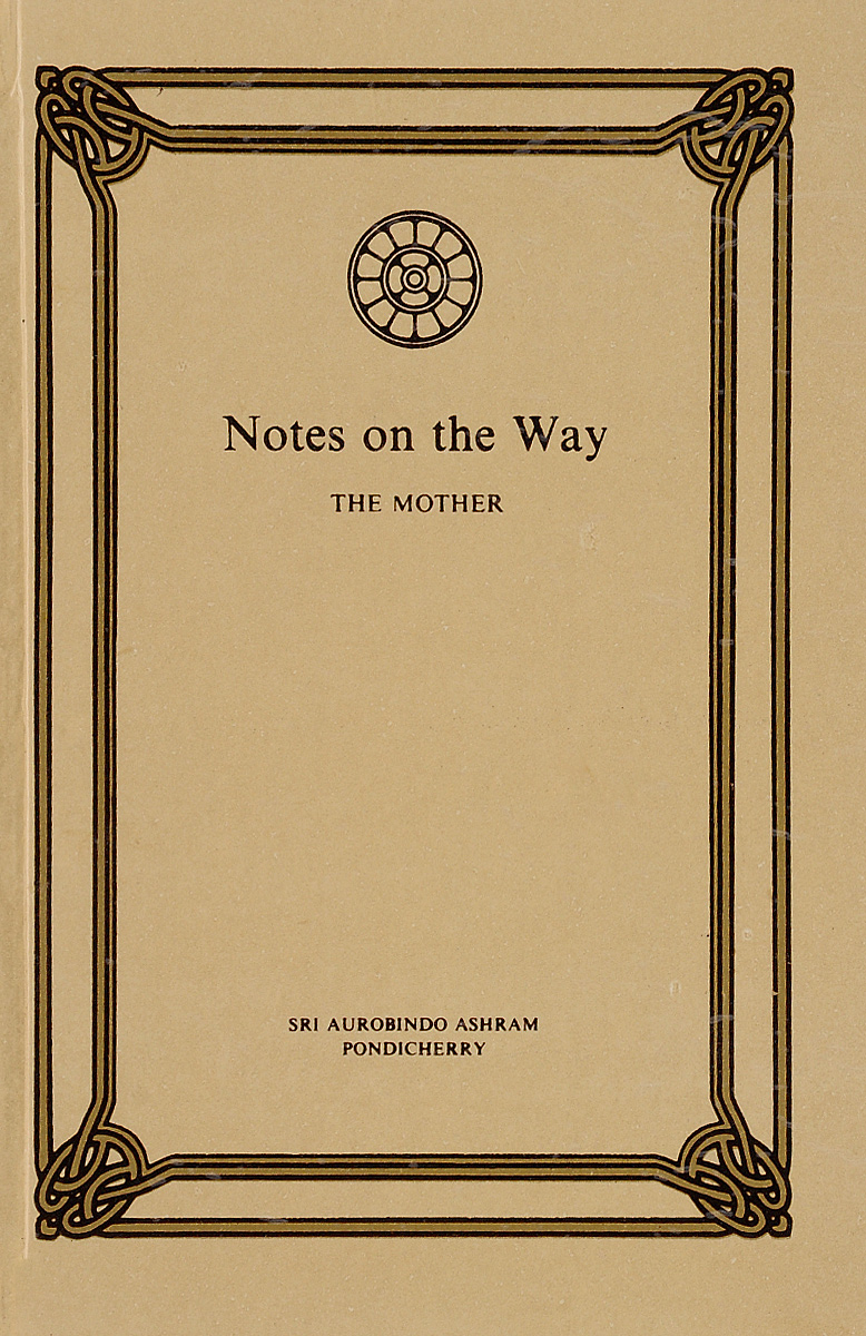 Sri Aurobindo Ashram Notes on the Way