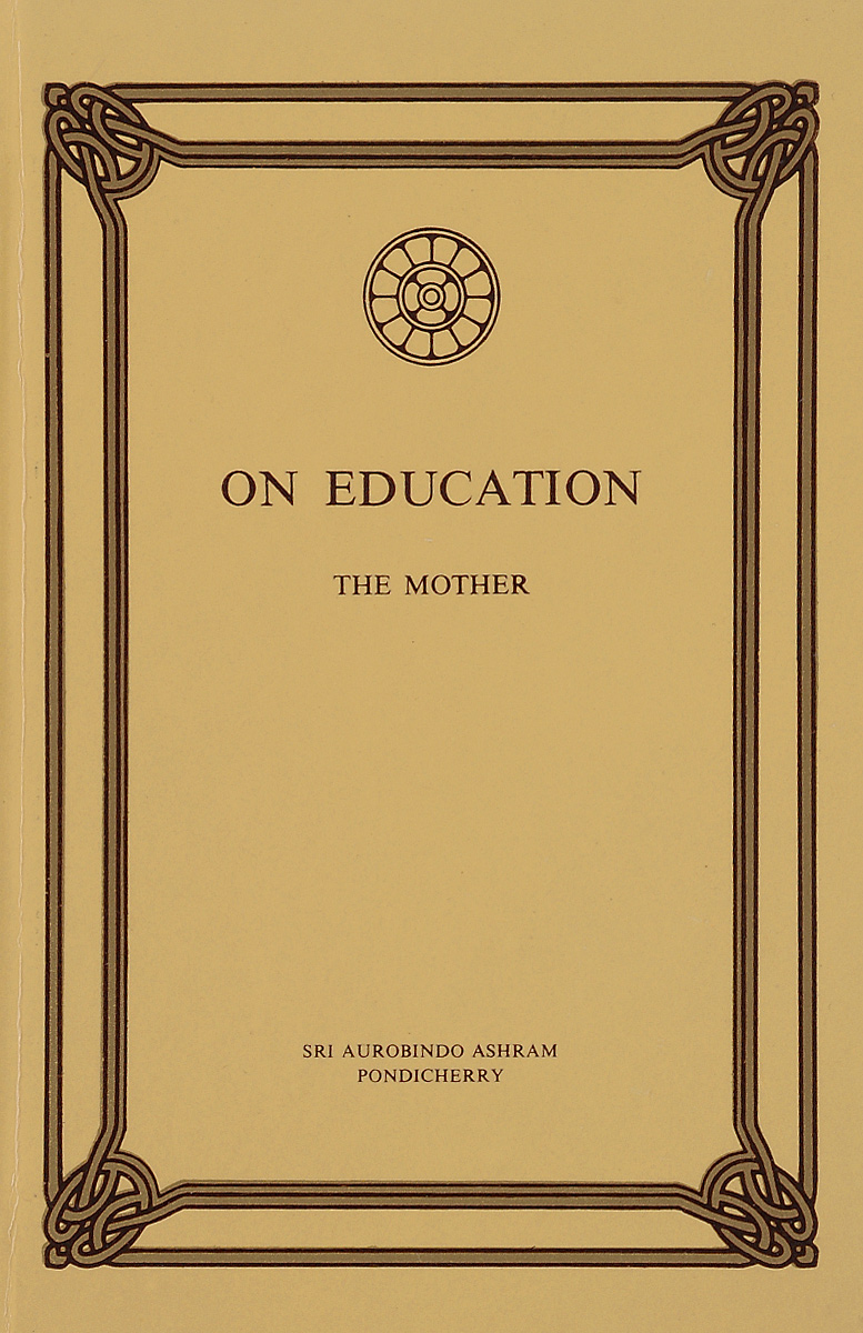On education. Sri Aurobindo Ashram