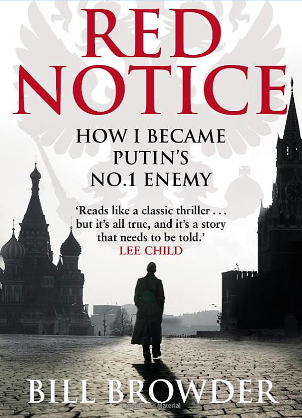 Red Notice: How I Became Putin's №1 Enemy
