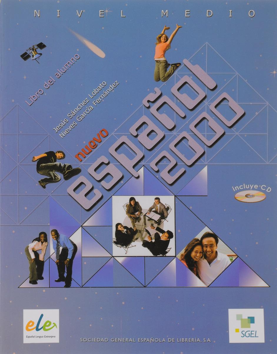 Nuevo Espanol 2000 Medio Libro del alumno +D н а кондрашова espanol 7 libro del profesor испанский язык 7 класс книга для учителя