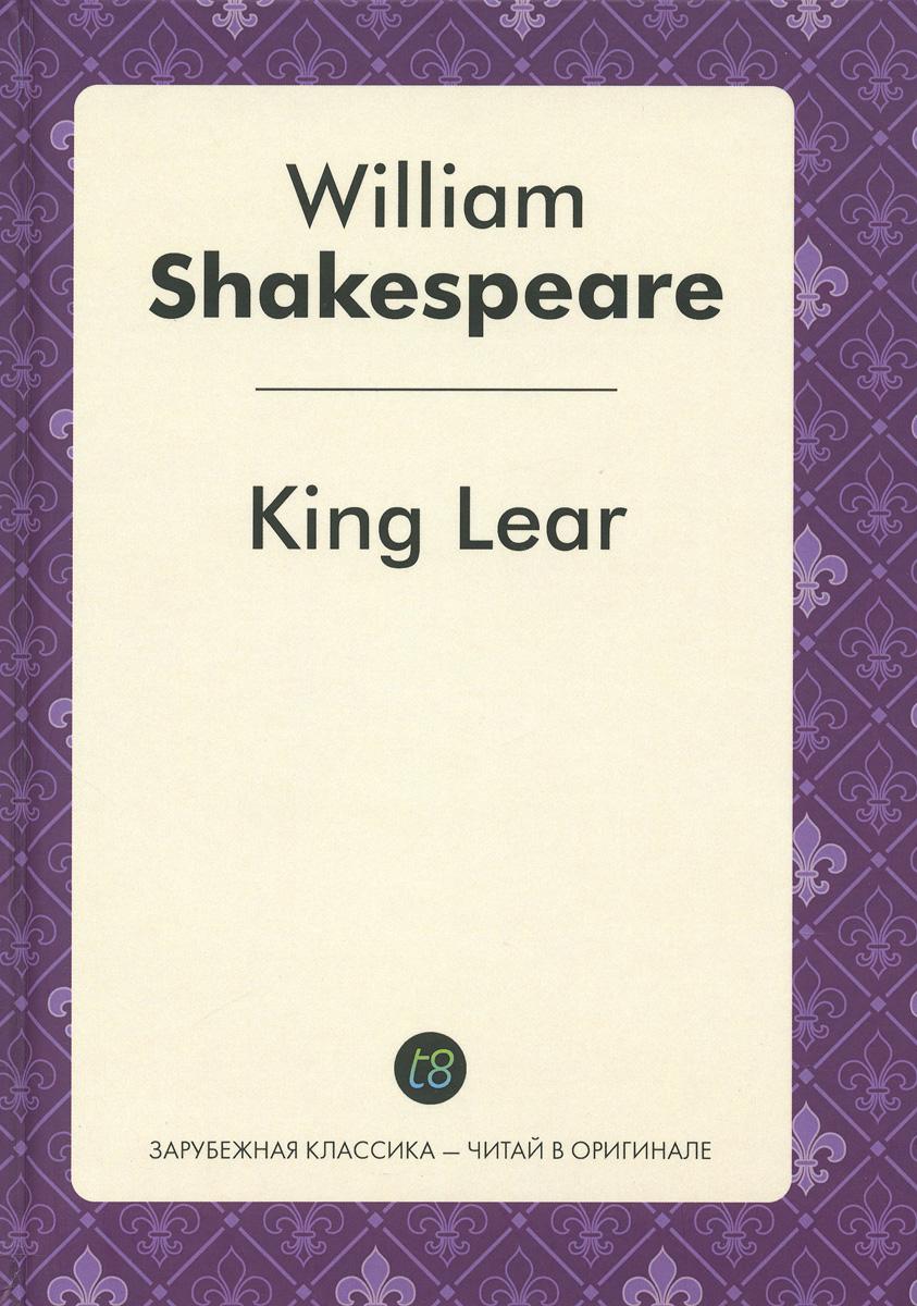 William Shakespeare King Lear jennifer bassett william shakespeare