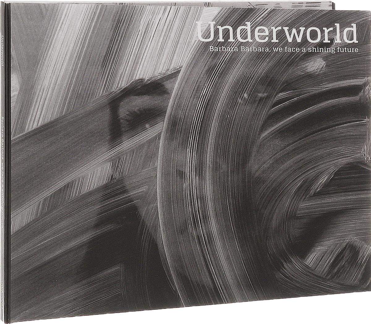 Underworld Underworld. Barbara Barbara, We Face A Shining Future barbara lynn barbara lynn you ll loose a good thing