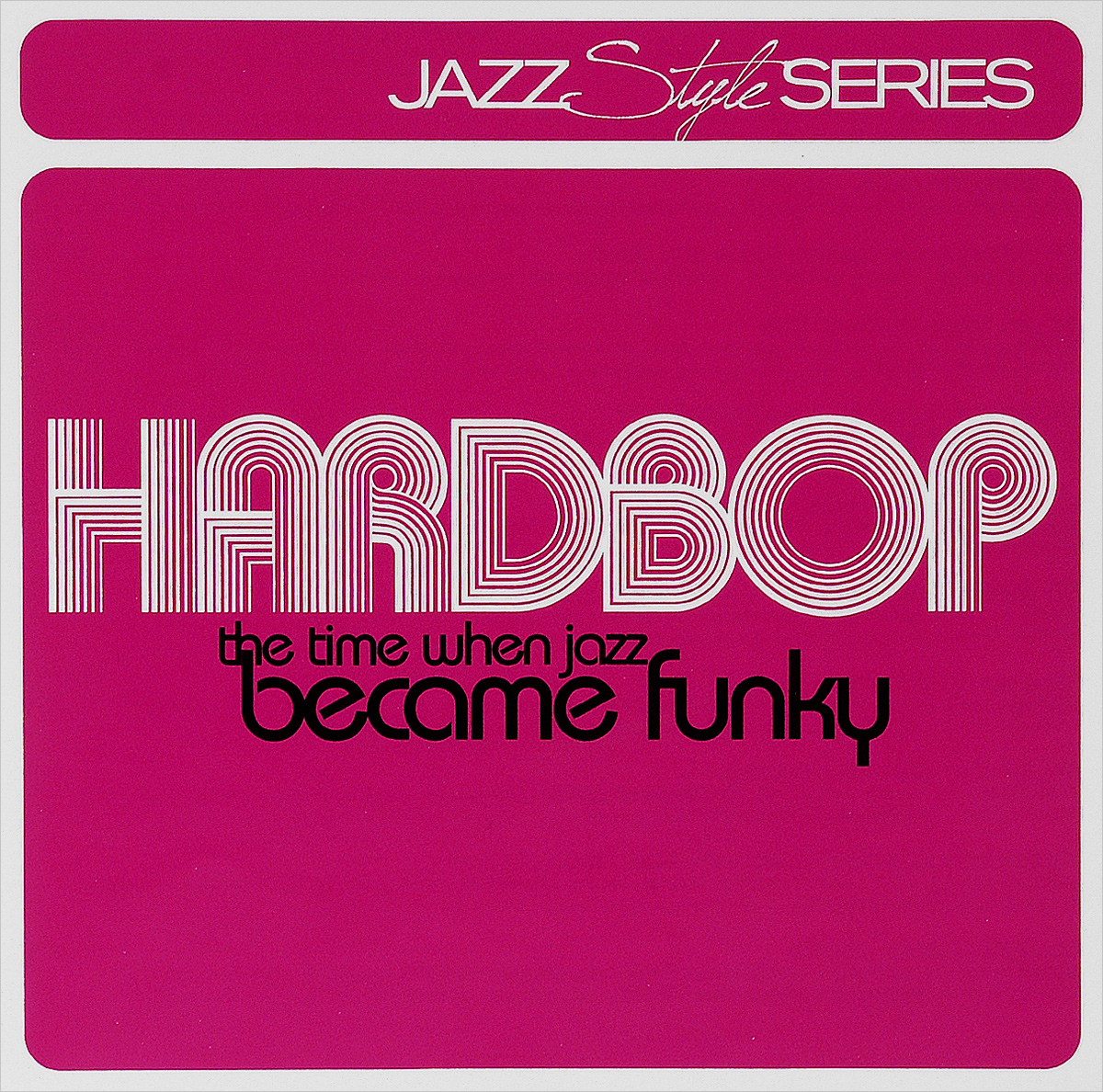 Hardbop. The Time When Jazz Became Funky (2 CD) late night jazz 2 cd