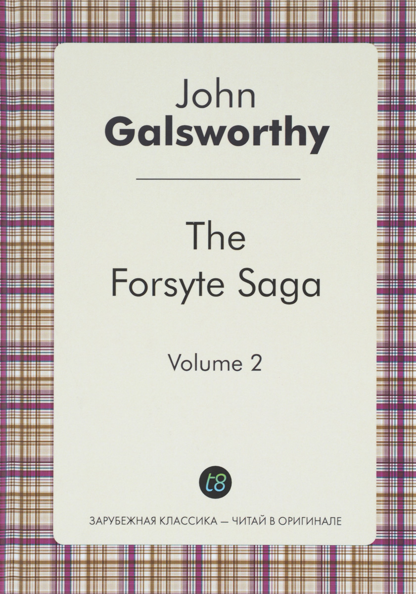 John Galsworthy The Forsyte Saga: Volume 2