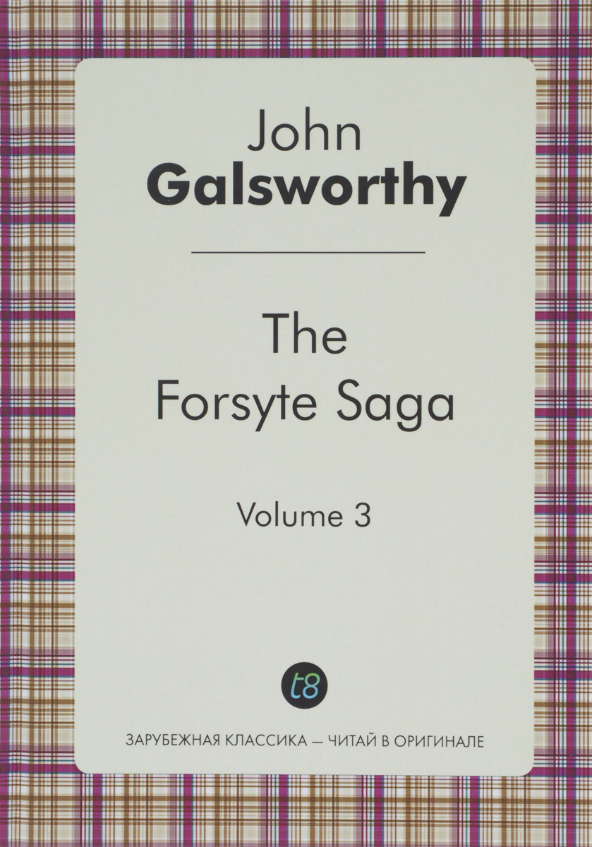 John Galsworthy The Forsyte Saga: Volume 3