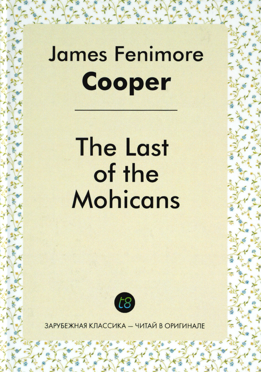 James Fenimore Cooper The Last of the Mohicans up at the villa the pearl на английском языке