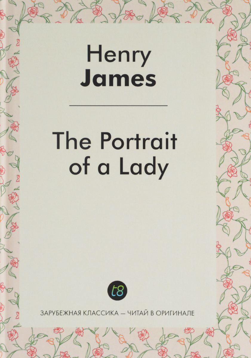 Henry James The Portrait of a Lady dayle a c the adventures of sherlock holmes рассказы на английском языке
