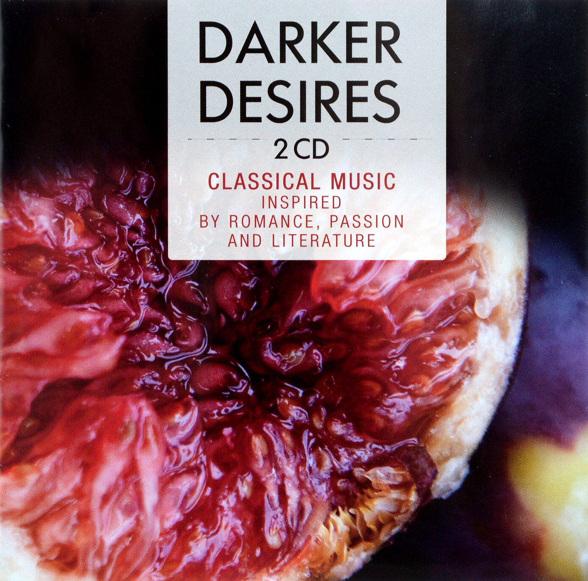 Zakazat.ru Darker Desires. Classical Music Inspired By Romance Passion And Literature (2 CD)