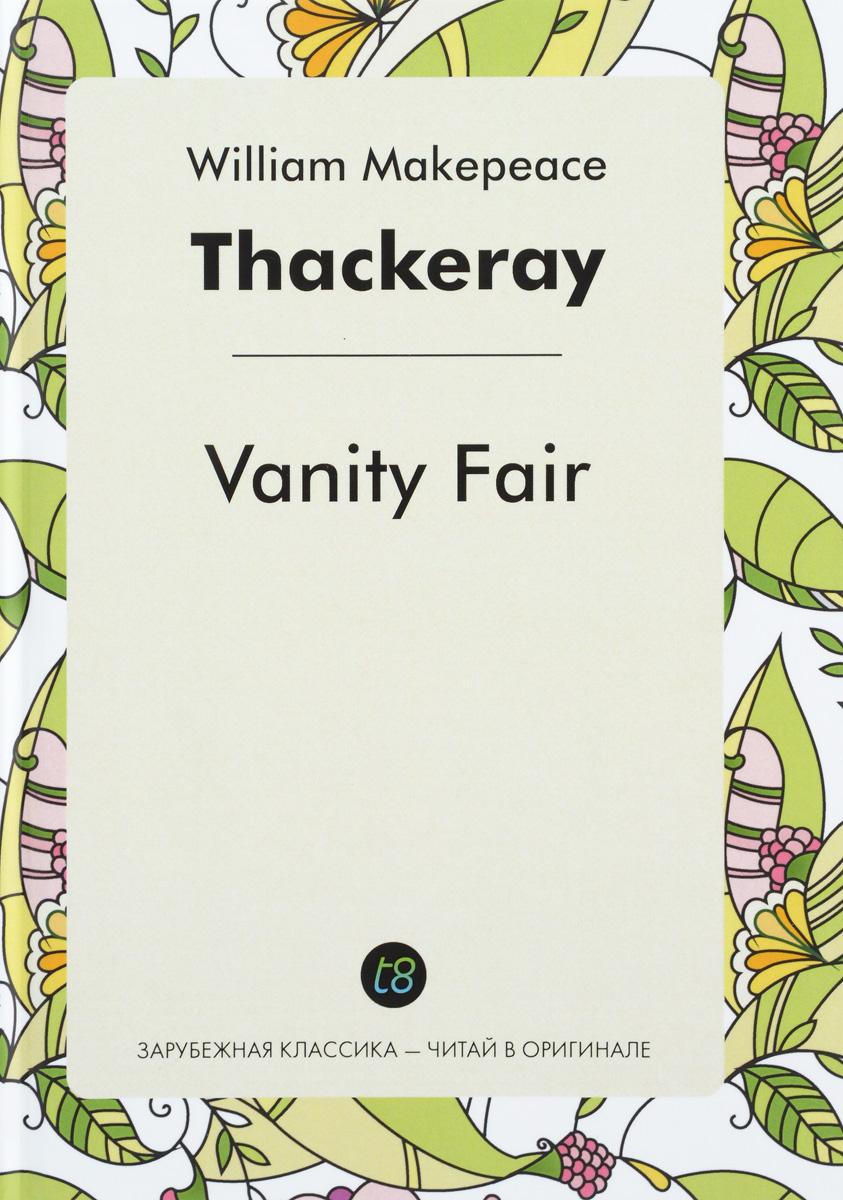 William Makepeace Thackeray Vanity Fair thackeray w vanity fair