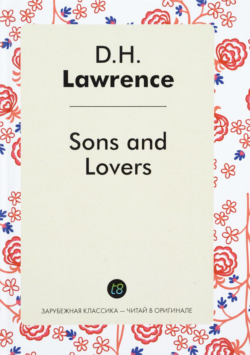 D. H. Lawrens Sons and Lovers сыновья и любовники