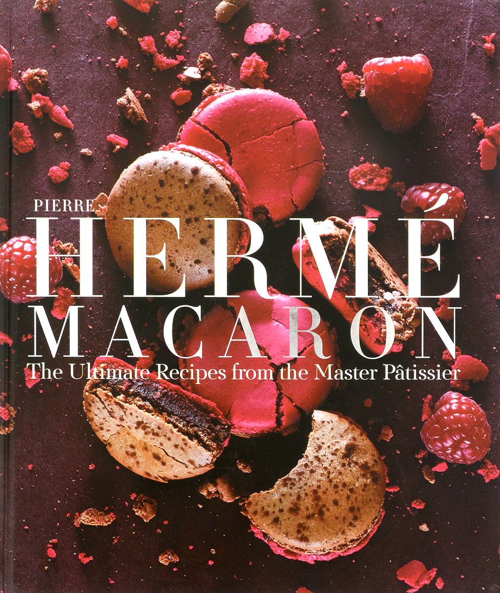 Pierre Herme Macaron the fundamental techniques of classic pastry arts