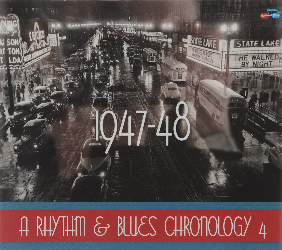 A Rhythm & Blues Chronology 4. 1947-48 (4 CD)