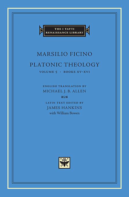 Platonic Theology Volume 5, Books XV – XVI