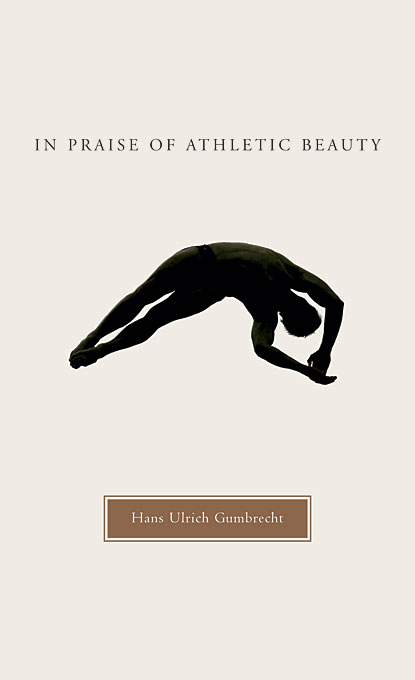 In Praise of Athletic Beauty in praise of savagery