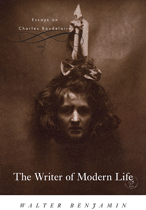 The Writer of Modern Life – Essays on Charles Baudelaire